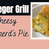Traeger Grill Cheesy Shepherd's Pie